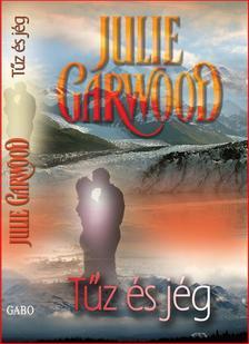 Julie Garwood - Tűz és jég