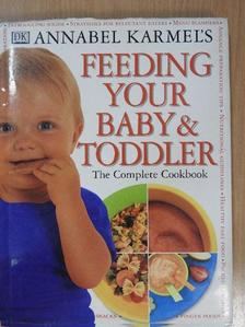 Annabel Karmel - Annabel Karmel's Feeding Your Baby & Toddler [antikvár]