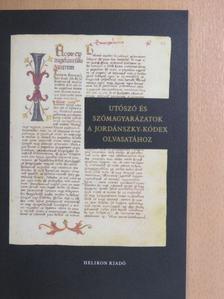 Lázs Sándor - Utószó és szómagyarázatok a Jordánszky-kódex olvasatához [antikvár]
