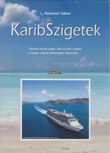 L. KELEMEN GÁBOR - Karib Szigetek [antikvár]