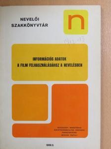 Fejes Imre - Információs adatok a film felhasználásához a nevelésben 1986/5. [antikvár]