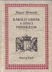 Károlyi Gáspár, Szabó András - Károlyi Gáspár, a gönci prédikátor [antikvár]