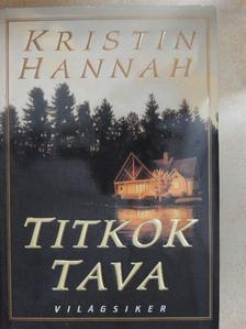Kristin Hannah - Titkok tava [antikvár]