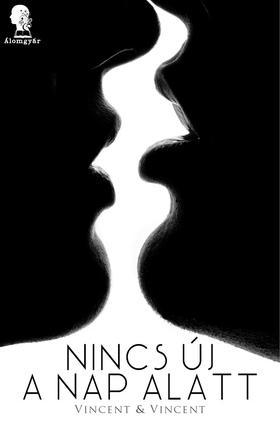Vincent & Vincent - Nincs új a nap alatt