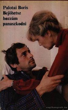 Palotai Boris - Bejöhetsz hozzám panaszkodni [antikvár]