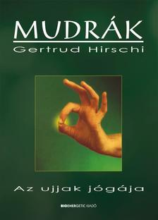 Gertrud Hirschi - Mudrák I. - Az ujjak jógája