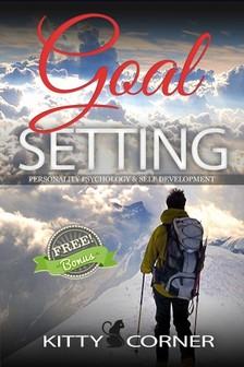 Corner Kitty - Goal Setting & Personality Psychology - Self Esteem, Motivate Yourself, How to Be Happy, Positive Thinking [eKönyv: epub, mobi]