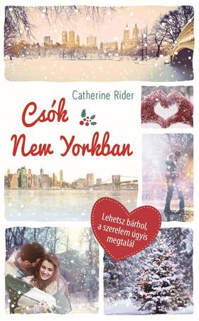 Catherine Rider - Csók New Yorkban