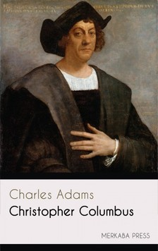 Adams Charles - Christopher Columbus [eKönyv: epub, mobi]