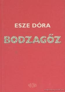 Esze Dóra - Bodzagőz [antikvár]