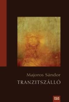 MAJOROS SÁNDOR - TRANZITSZÁLLÓ - KÉT KISREGÉNY
