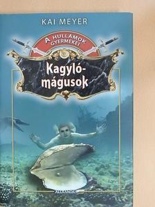 Kai Meyer - Kagylómágusok [antikvár]