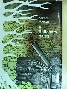 Szécsi Margit - A Betlehem-blues [antikvár]