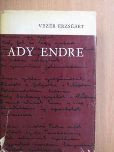 Vezér Erzsébet - Ady Endre [antikvár]