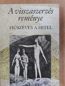 Ablonczy László - A visszaszerzés reménye [antikvár]
