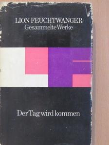 Lion Feuchtwanger - Der Tag wird kommen [antikvár]