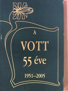 Bacsó Nándor - A VOTT 55 éve [antikvár]