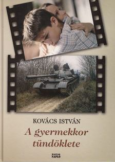 Kovács István - A gyermekkor tündöklete [antikvár]