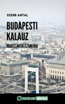 Szerb Antal - Budapesti kalauz Marslakók számára [eKönyv: epub, mobi]