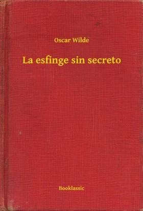Oscar Wilde - La esfinge sin secreto
