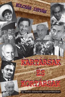 Kulcsár István - Kartársak és Kortársak
