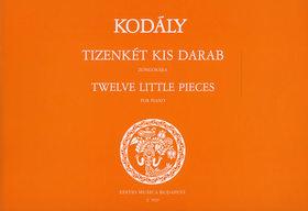 Kodály Zoltán - TIZENKÉT KIS DARAB ZONGORÁRA