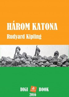 Rudyard Kipling - Három katona [eKönyv: epub, mobi]