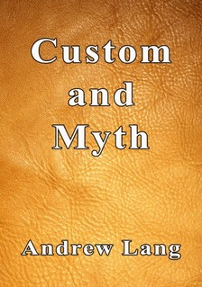 Lang Andrew - Custom and Myth [eKönyv: epub, mobi]
