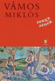 VÁMOS MIKLÓS - Zenga zének [eKönyv: epub, mobi]