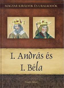 Tihanyi István - I. András és I. Béla [antikvár]