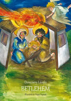 DEVECSERY LÁSZLÓ - Betlehem
