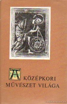 Marosi Ernő - A középkori művészet világa [antikvár]