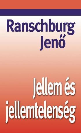 .Ranschburg Jenő - JELLEM ÉS JELLEMTELENSÉG - KÖTÖTT