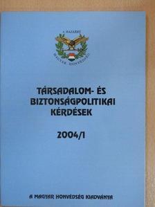 Dr. Nagy László - Társadalom- és biztonságpolitikai kérdések 2004/1 [antikvár]