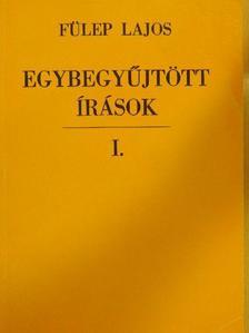 Fülep Lajos - Egybegyűjtött írások I. [antikvár]