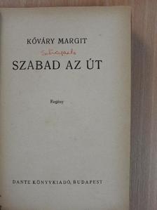 Kőváry Margit - Szabad az út [antikvár]