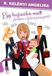 R. Kelényi Angelika - Egy hajszálon múlt - amikor a feleség megőrül