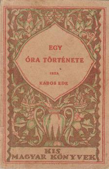 Kabos Ede - Egy óra története [antikvár]