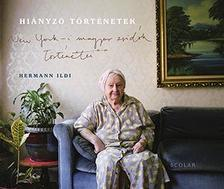 Hermann Ildikó - Hiányzó történetek - New York-i magyar zsidók történetei