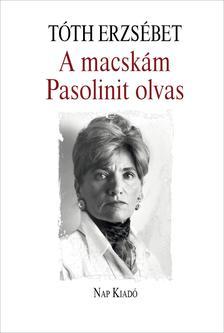 Tóth Erzsébet - A macskám Pasolinit olvas
