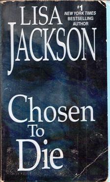 Lisa Jackson - Chosen to Die [antikvár]