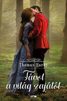 Thomas Hardy - Távol a világ zajától