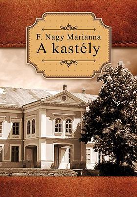 F. Nagy Marianna - A kastély