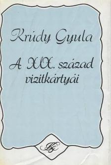 KRÚDY GYULA - A XIX. század vizitkártyái [antikvár]