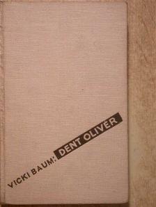 Vicki Baum - Dent Olivér [antikvár]