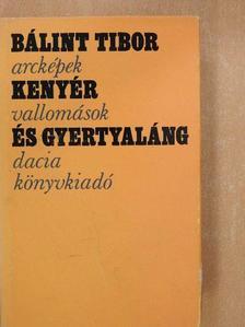 Bálint Tibor - Kenyér és gyertyaláng [antikvár]