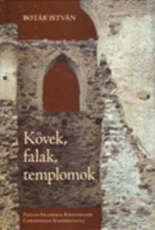 Botár István - Kövek, falak, templomok