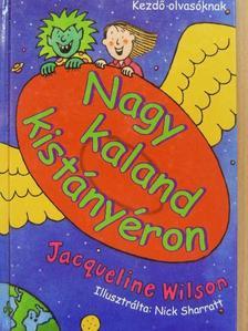 Jacqueline Wilson - Nagy kaland kistányéron [antikvár]