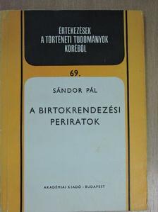 Sándor Pál - A birtokrendezési periratok [antikvár]