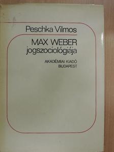 Peschka Vilmos - Max Weber jogszociológiája [antikvár]